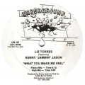 Liz Torres ft Kenny Jammin Jason-What you make me feel_Label A